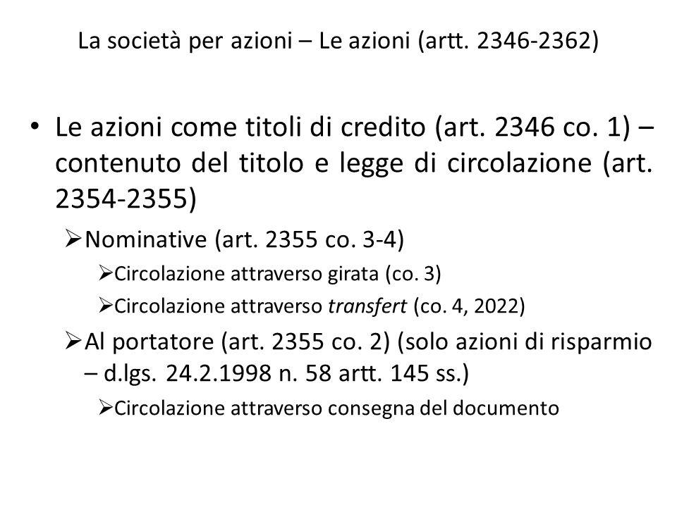 La società per azioni – Le azioni (artt. 2346-2362) Le azioni come titoli di credito (art. 2346 co. 1) – contenuto del titolo e legge di circolazione
