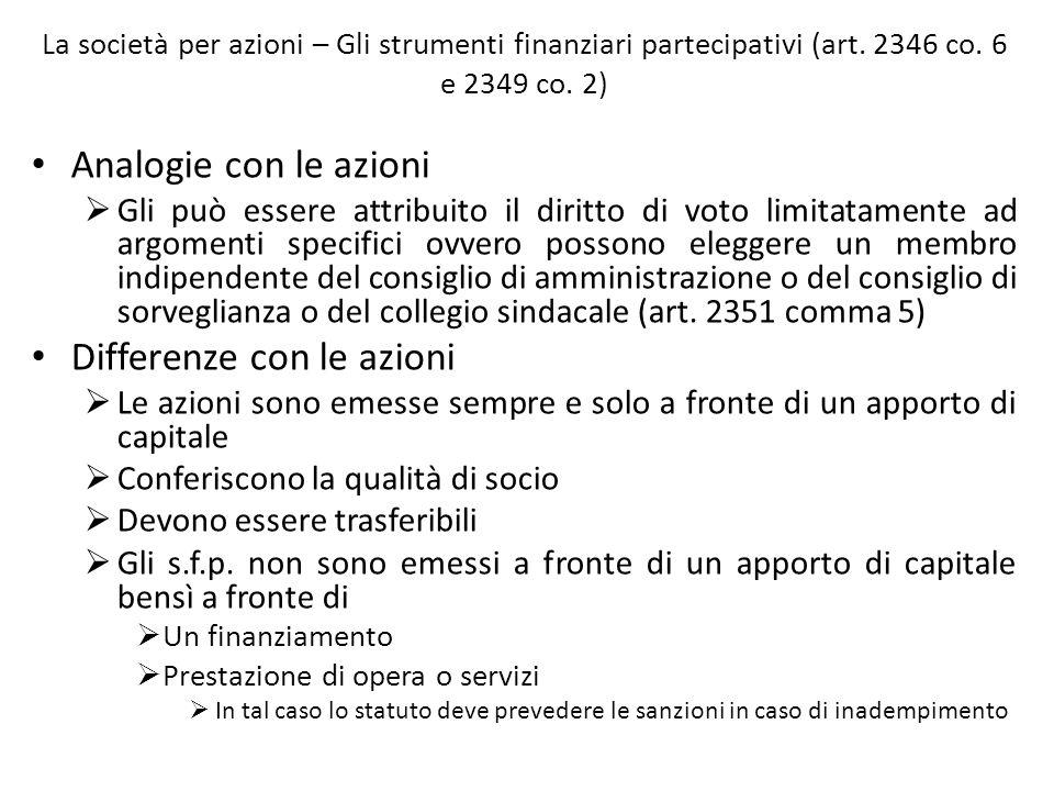 La società per azioni – Gli strumenti finanziari partecipativi (art. 2346 co. 6 e 2349 co. 2) Analogie con le azioni Gli può essere attribuito il diri