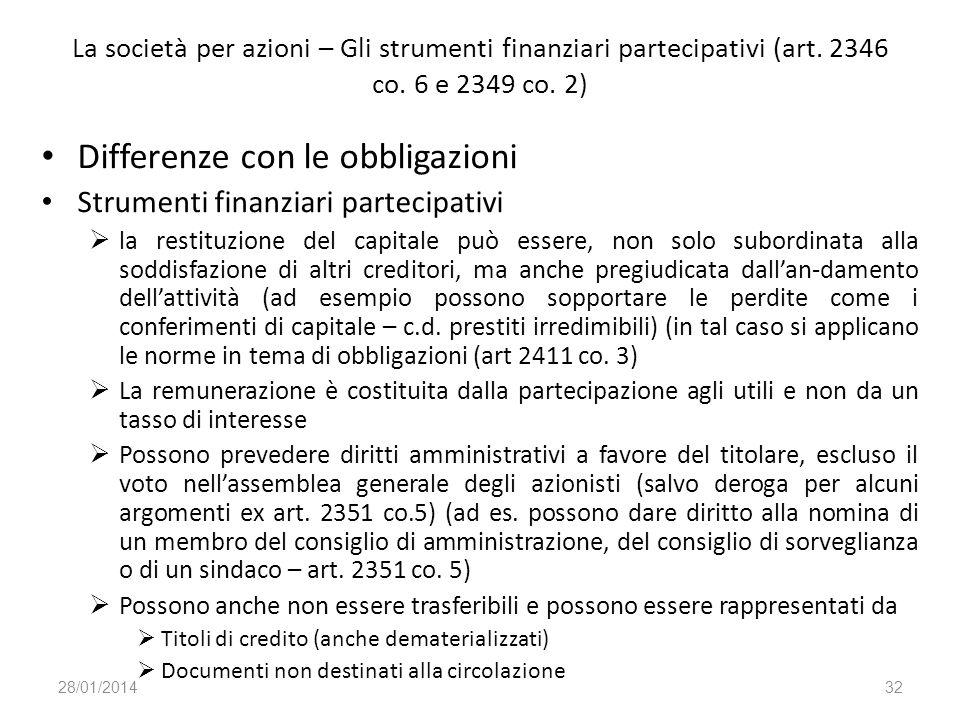 La società per azioni – Gli strumenti finanziari partecipativi (art. 2346 co. 6 e 2349 co. 2) Differenze con le obbligazioni Strumenti finanziari part