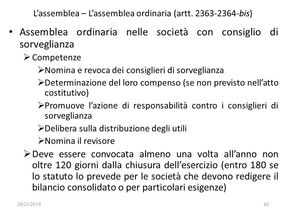 Lassemblea – Lassemblea ordinaria (artt. 2363-2364-bis) Assemblea ordinaria nelle società con consiglio di sorveglianza Competenze Nomina e revoca dei