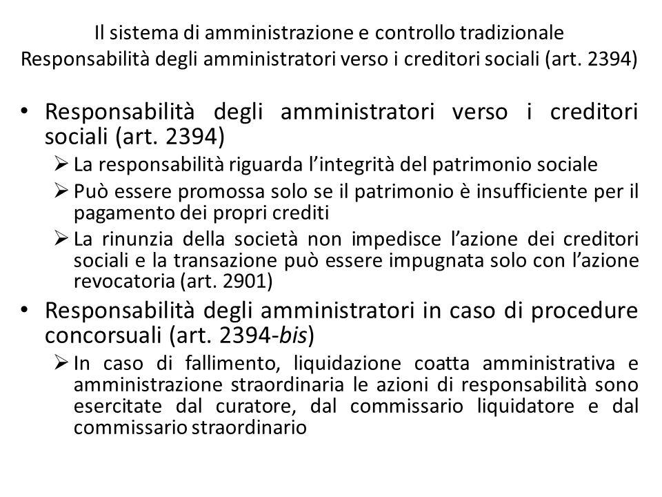 Il sistema di amministrazione e controllo tradizionale Responsabilità degli amministratori verso i creditori sociali (art. 2394) Responsabilità degli