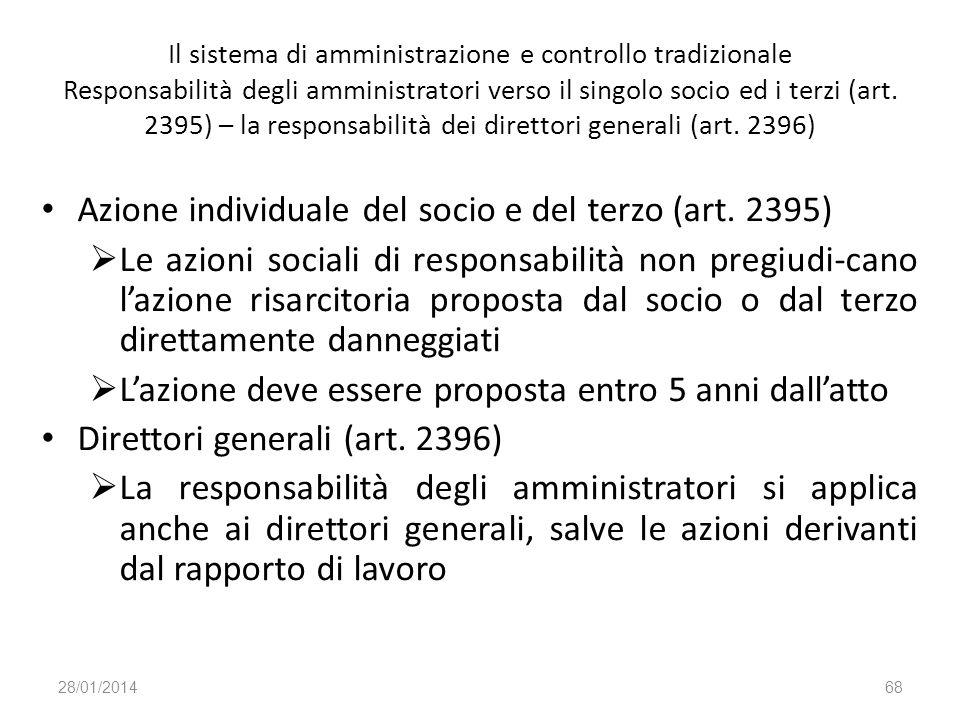 Il sistema di amministrazione e controllo tradizionale Responsabilità degli amministratori verso il singolo socio ed i terzi (art. 2395) – la responsa