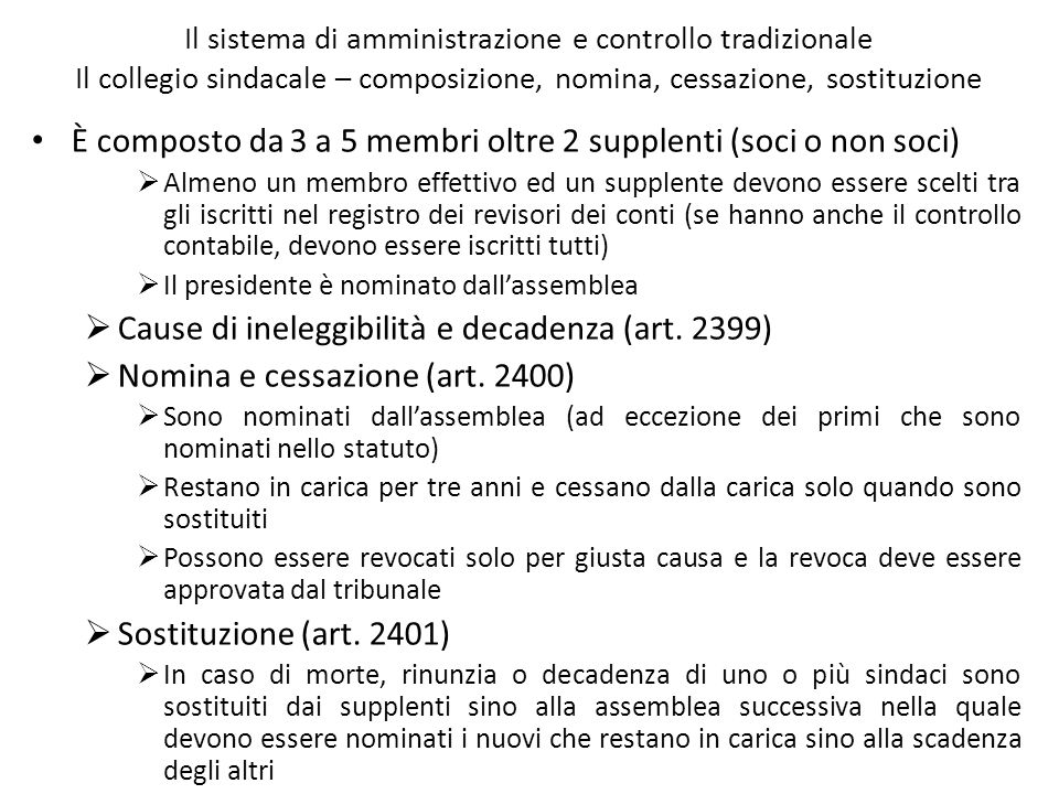 Il sistema di amministrazione e controllo tradizionale Il collegio sindacale – composizione, nomina, cessazione, sostituzione È composto da 3 a 5 memb