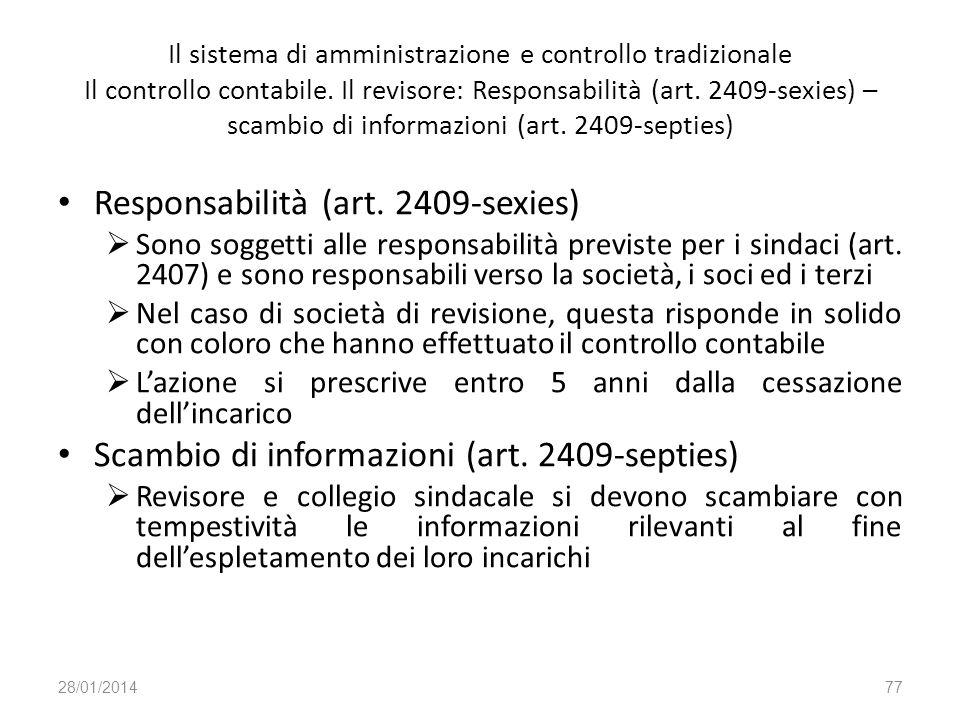 Il sistema di amministrazione e controllo tradizionale Il controllo contabile. Il revisore: Responsabilità (art. 2409-sexies) – scambio di informazion