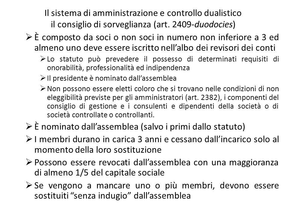 Il sistema di amministrazione e controllo dualistico il consiglio di sorveglianza (art. 2409-duodocies) È composto da soci o non soci in numero non in