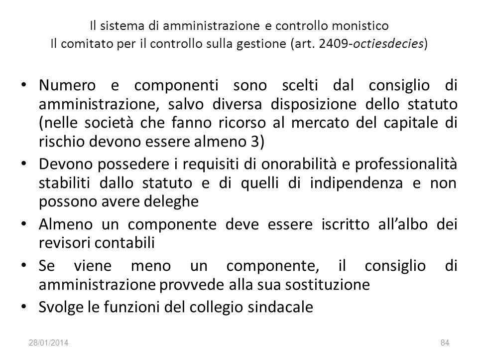 Il sistema di amministrazione e controllo monistico Il comitato per il controllo sulla gestione (art. 2409-octiesdecies) Numero e componenti sono scel