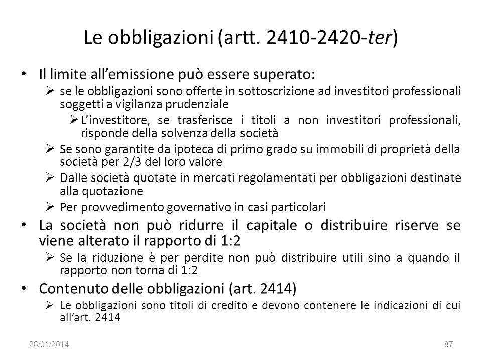 Le obbligazioni (artt. 2410-2420-ter) Il limite allemissione può essere superato: se le obbligazioni sono offerte in sottoscrizione ad investitori pro