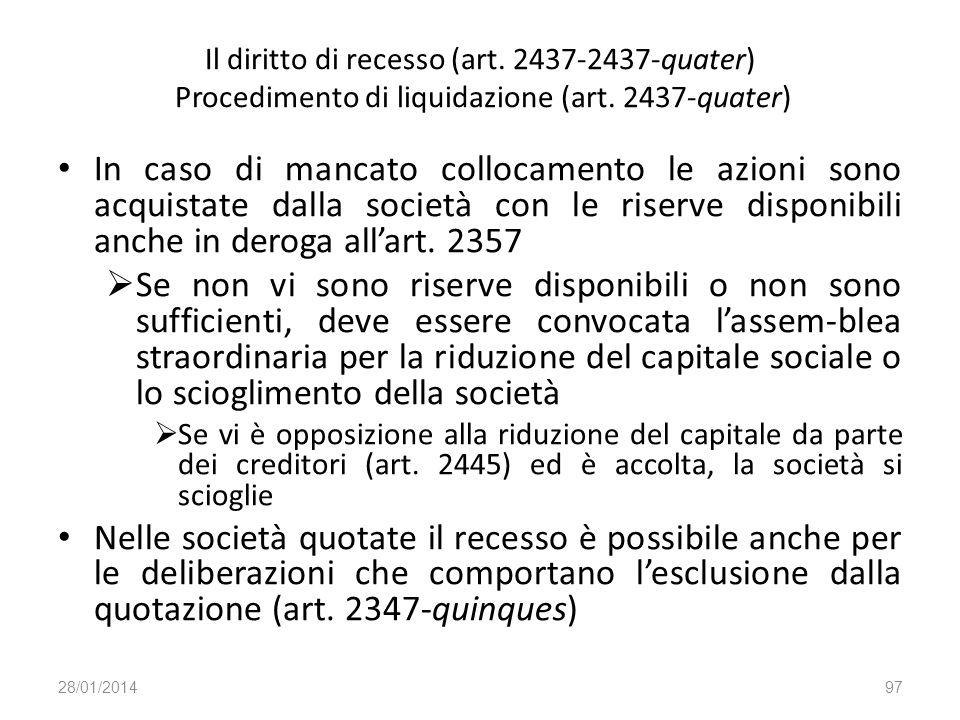 Il diritto di recesso (art. 2437-2437-quater) Procedimento di liquidazione (art. 2437-quater) In caso di mancato collocamento le azioni sono acquistat