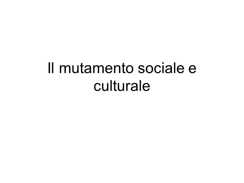 Il mutamento sociale e culturale