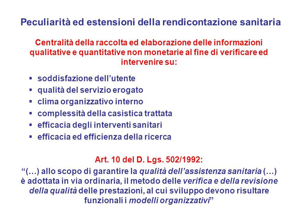 Peculiarità ed estensioni della rendicontazione sanitaria Centralità della raccolta ed elaborazione delle informazioni qualitative e quantitative non