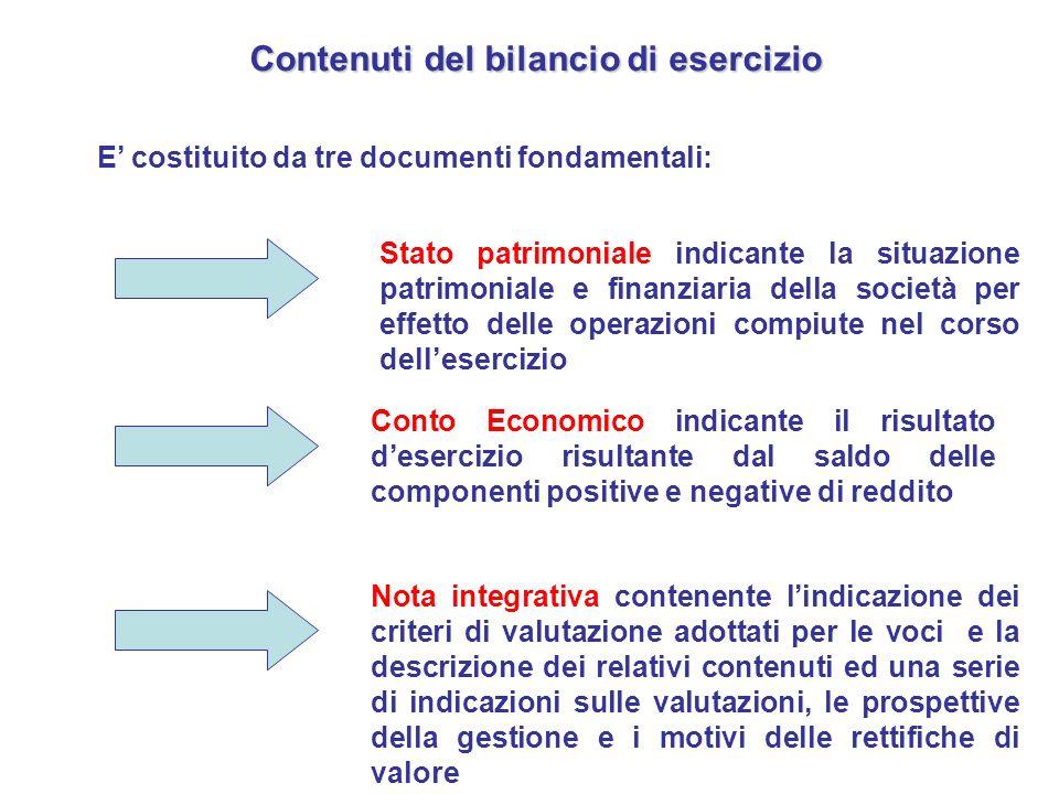 Contenuti del bilancio di esercizio E costituito da tre documenti fondamentali: Stato patrimoniale indicante la situazione patrimoniale e finanziaria