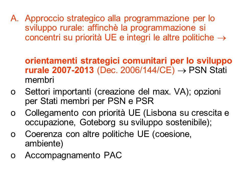 A.Approccio strategico alla programmazione per lo sviluppo rurale: affinchè la programmazione si concentri su priorità UE e integri le altre politiche