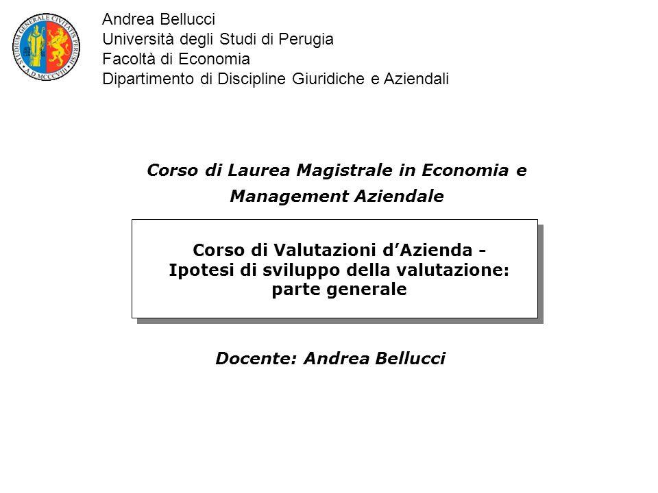 Corso di Valutazioni dAzienda - Ipotesi di sviluppo della valutazione: parte generale Corso di Laurea Magistrale in Economia e Management Aziendale Do