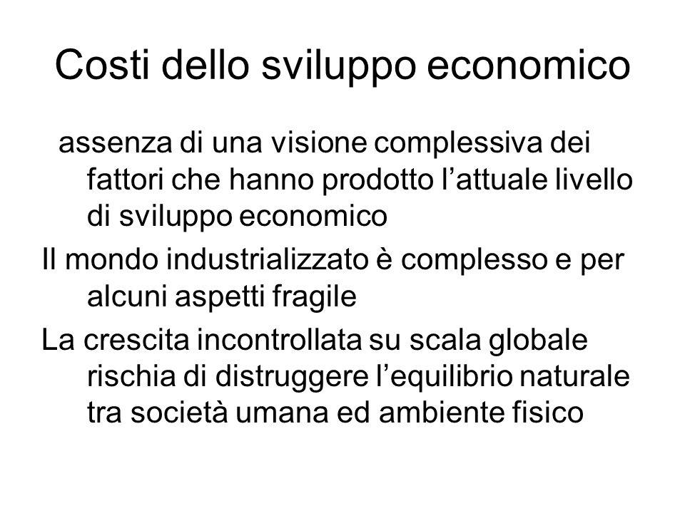 Costi dello sviluppo economico assenza di una visione complessiva dei fattori che hanno prodotto lattuale livello di sviluppo economico Il mondo indus