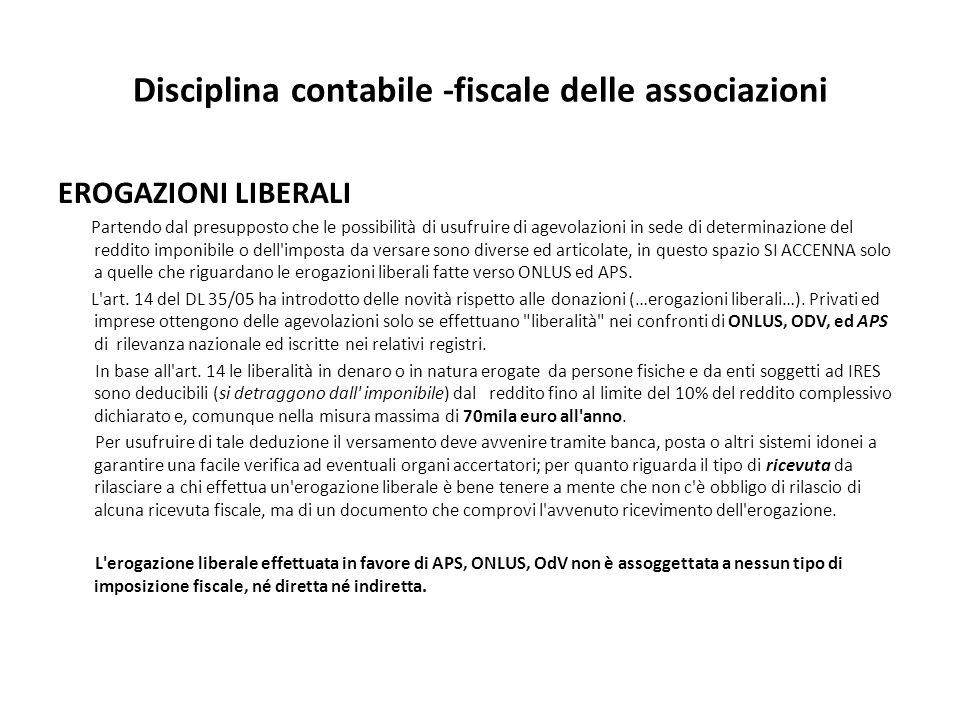 Disciplina contabile -fiscale delle associazioni EROGAZIONI LIBERALI Partendo dal presupposto che le possibilità di usufruire di agevolazioni in sede