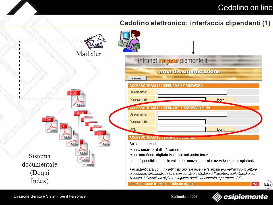 Cedolino on line 7 Direzione Servizi e Sistemi per il Personale Settembre 2008 Cedolino elettronico: interfaccia dipendenti (1) Sistema documentale (D