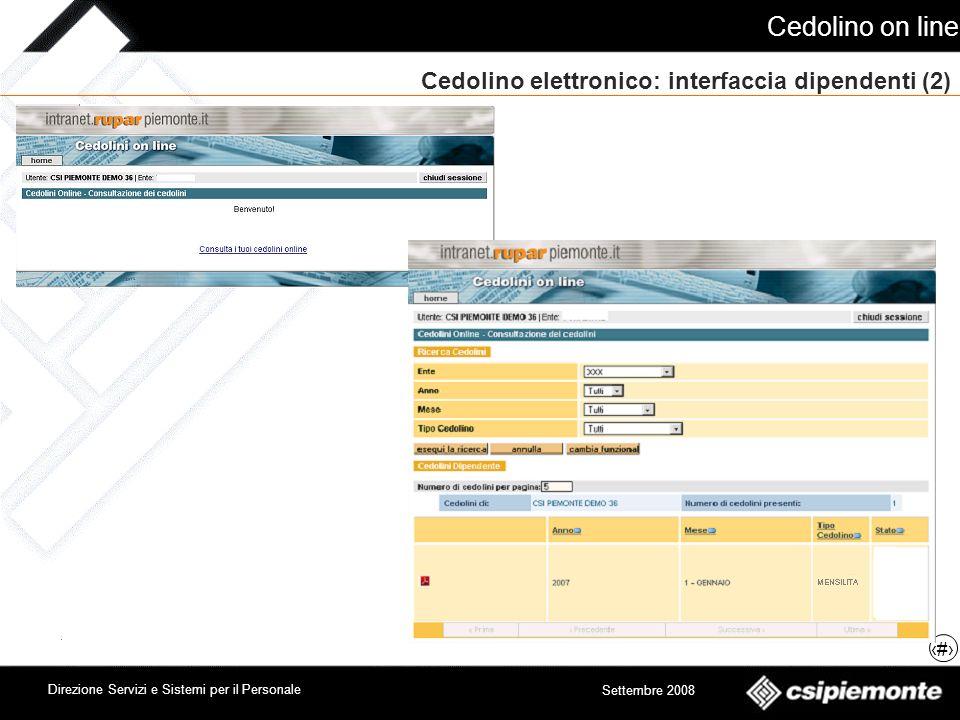 Cedolino on line 9 Direzione Servizi e Sistemi per il Personale Settembre 2008 Cedolino elettronico: interfaccia Ufficio Personale (1)