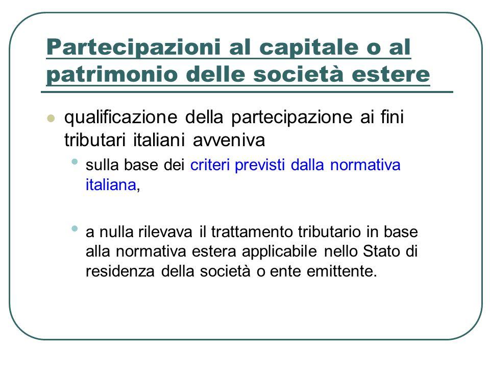 Partecipazioni al capitale o al patrimonio delle società estere qualificazione della partecipazione ai fini tributari italiani avveniva sulla base dei