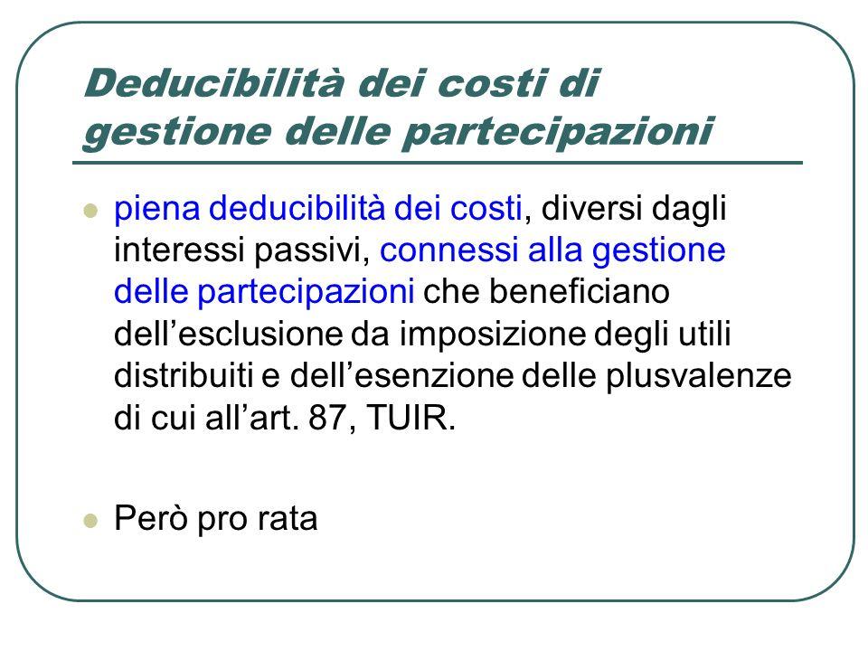 Deducibilità dei costi di gestione delle partecipazioni piena deducibilità dei costi, diversi dagli interessi passivi, connessi alla gestione delle pa