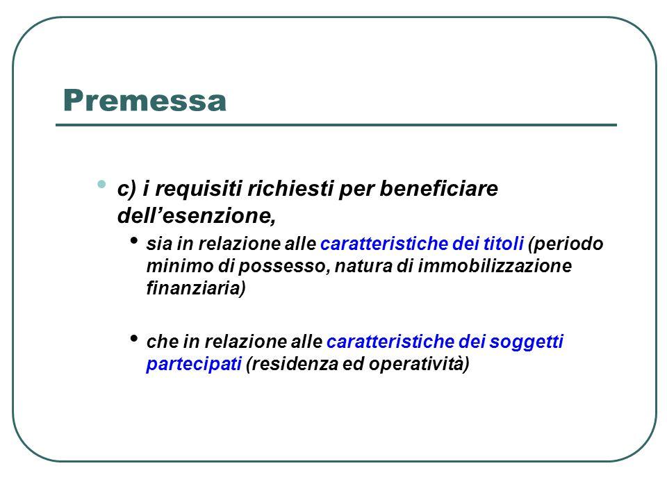 Premessa c) i requisiti richiesti per beneficiare dellesenzione, sia in relazione alle caratteristiche dei titoli (periodo minimo di possesso, natura