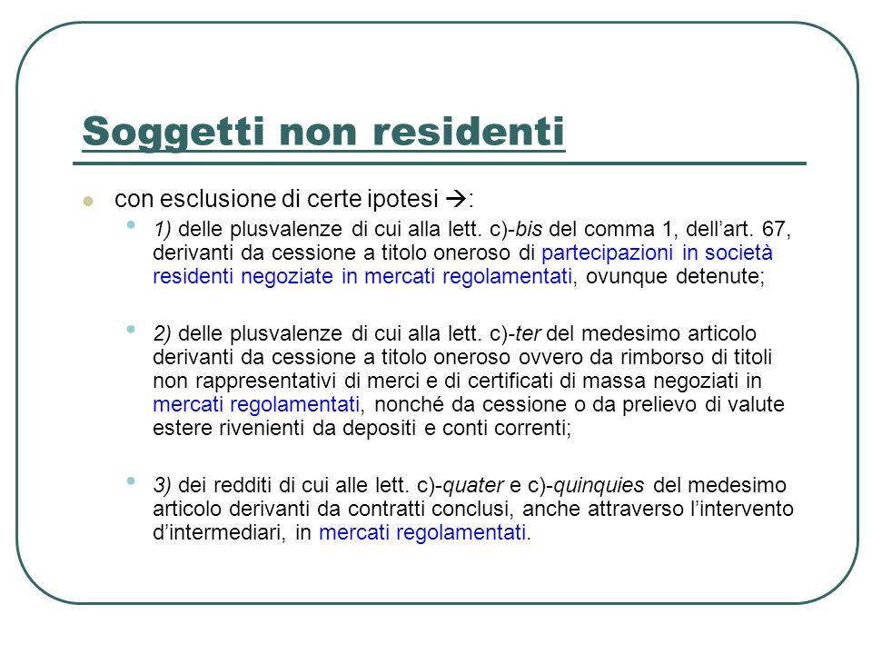 Soggetti non residenti con esclusione di certe ipotesi : 1) delle plusvalenze di cui alla lett.