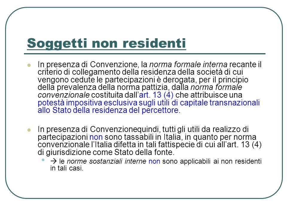 Soggetti non residenti In presenza di Convenzione, la norma formale interna recante il criterio di collegamento della residenza della società di cui v