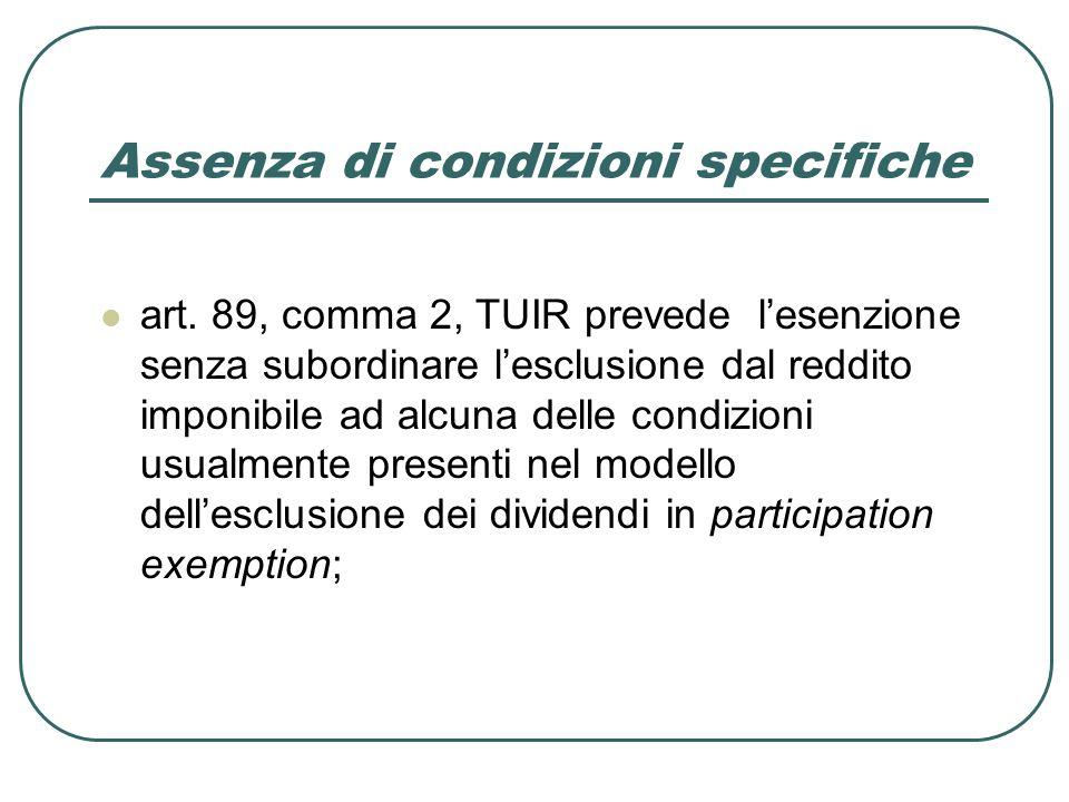 Assenza di condizioni specifiche art. 89, comma 2, TUIR prevede lesenzione senza subordinare lesclusione dal reddito imponibile ad alcuna delle condiz