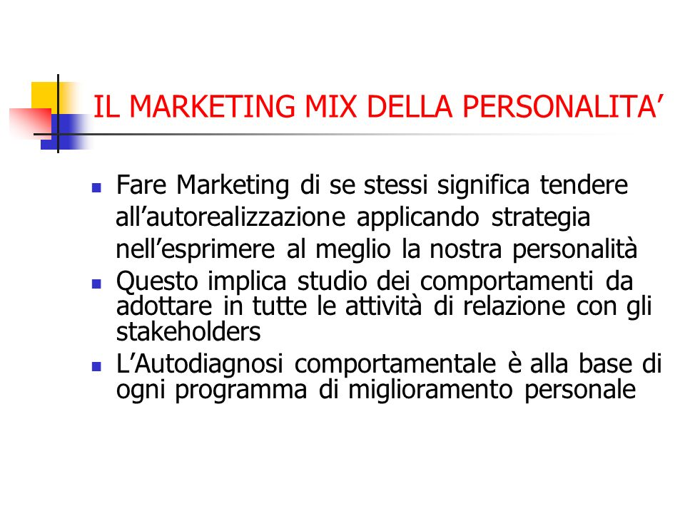 IL MARKETING MIX DELLA PERSONALITA Chi è lImprenditore/Professionista del III°Millennio .