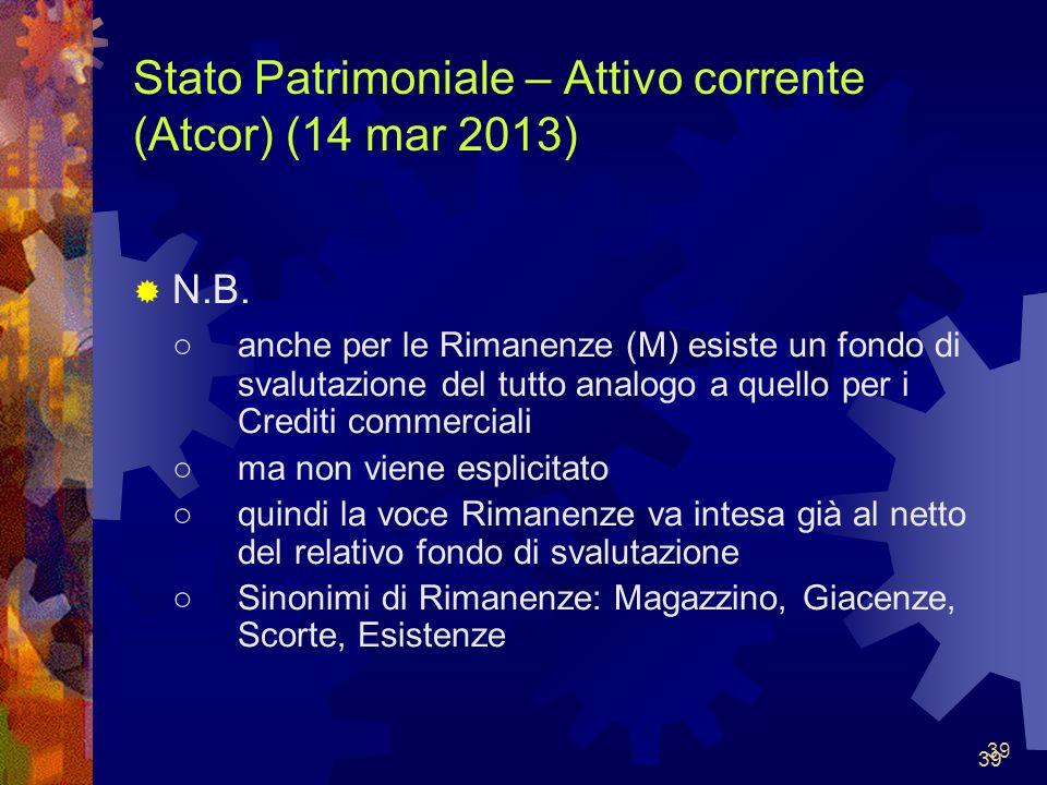39 Stato Patrimoniale – Attivo corrente (Atcor) (14 mar 2013) N.B.