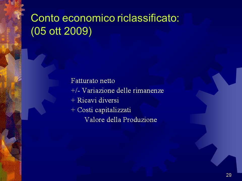 29 Conto economico riclassificato: (05 ott 2009)