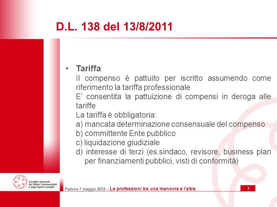 Padova 7 maggio 2012 – Le professioni tra una manovra e laltra 4 Legge di stabilità: cosa cambia.