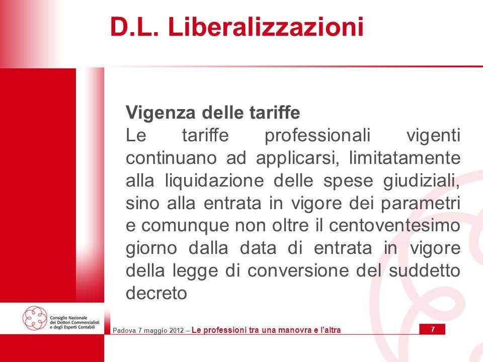Padova 7 maggio 2012 – Le professioni tra una manovra e laltra 7 D.L.
