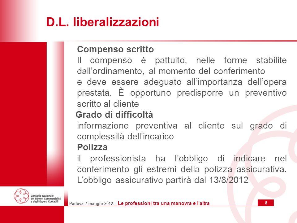 Padova 7 maggio 2012 – Le professioni tra una manovra e laltra 8 D.L.