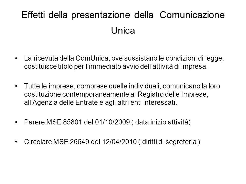 Effetti della presentazione della Comunicazione Unica La ricevuta della ComUnica, ove sussistano le condizioni di legge, costituisce titolo per limmediato avvio dellattività di impresa.