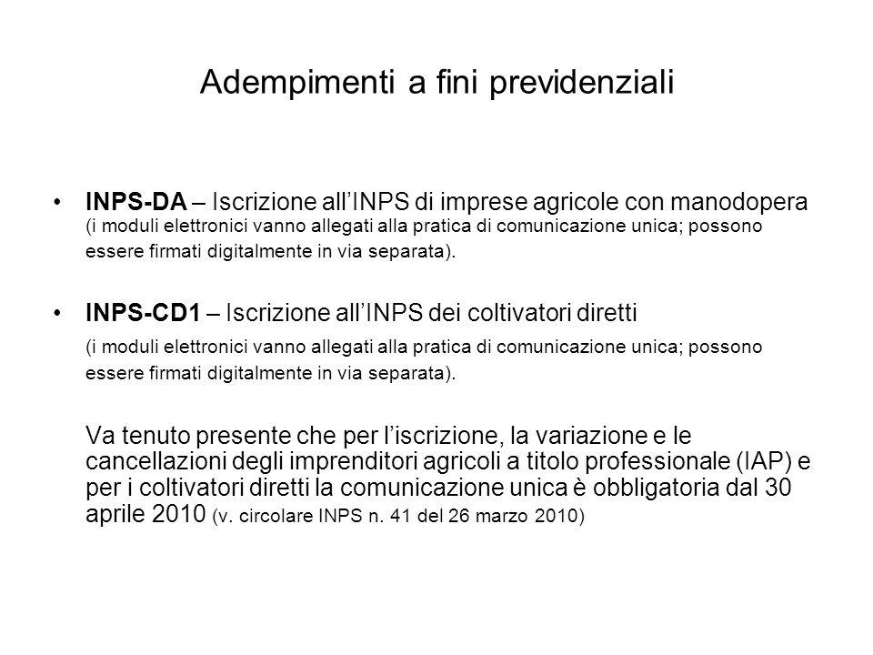 Adempimenti a fini previdenziali INPS-DA – Iscrizione allINPS di imprese agricole con manodopera (i moduli elettronici vanno allegati alla pratica di comunicazione unica; possono essere firmati digitalmente in via separata).