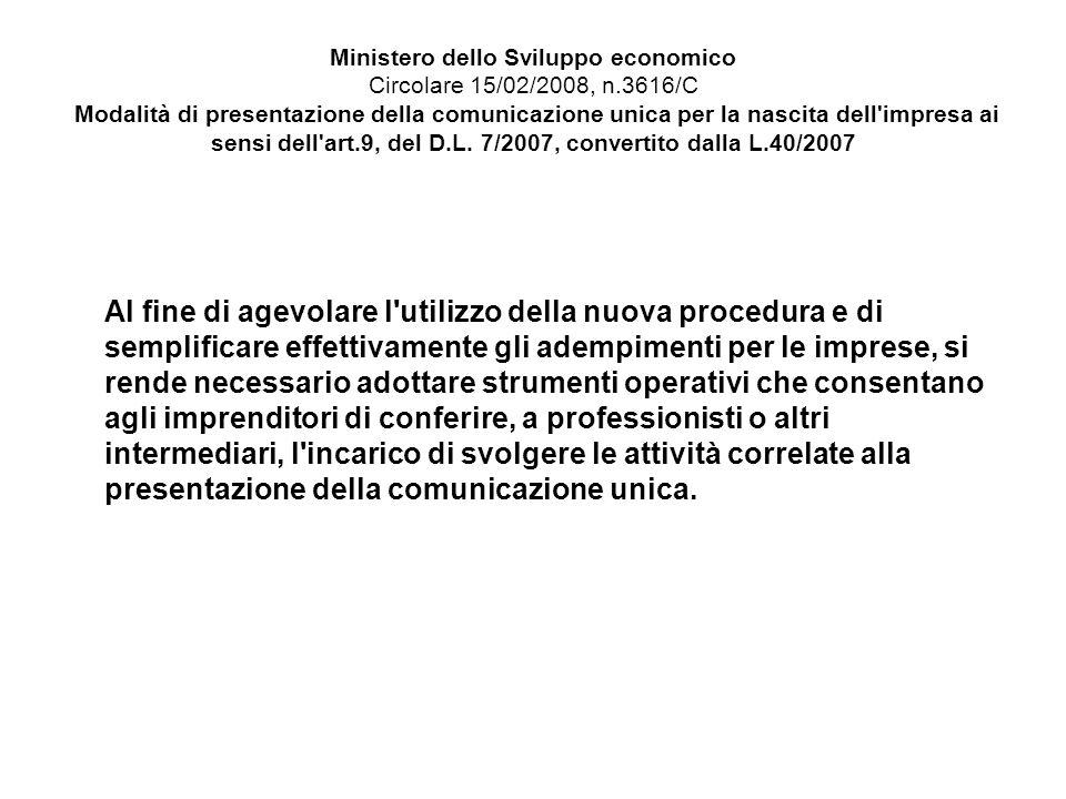 Ministero dello Sviluppo economico Circolare 15/02/2008, n.3616/C Modalità di presentazione della comunicazione unica per la nascita dell impresa ai sensi dell art.9, del D.L.