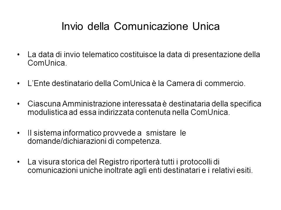 Invio della Comunicazione Unica La data di invio telematico costituisce la data di presentazione della ComUnica.
