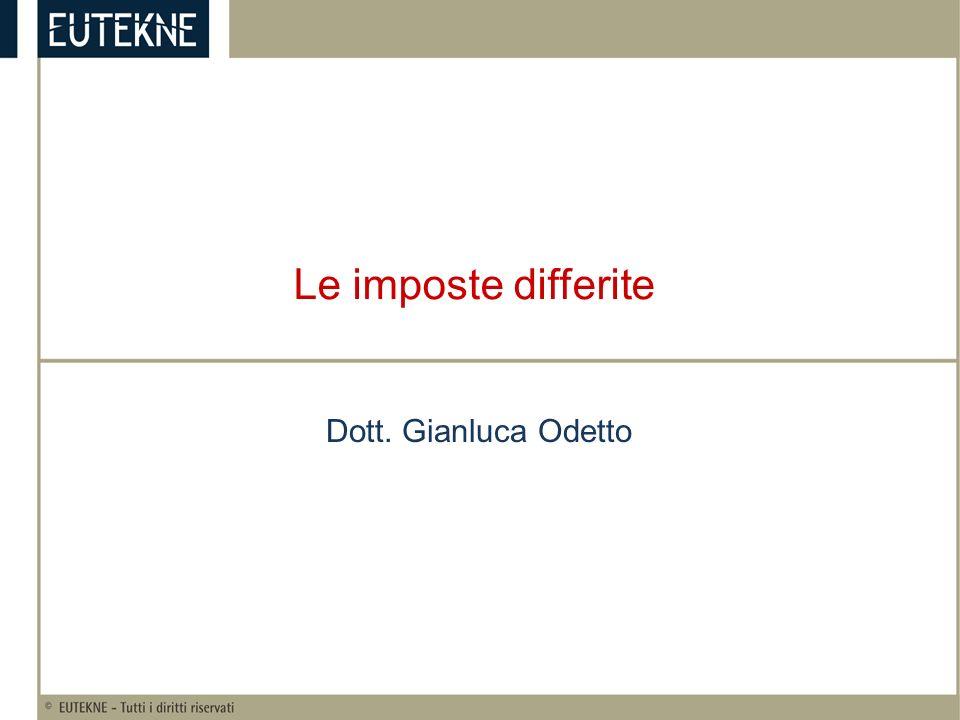 Le imposte differite Dott. Gianluca Odetto