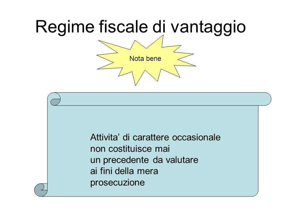 Regime fiscale di vantaggio Nota bene Attivita di carattere occasionale non costituisce mai un precedente da valutare ai fini della mera prosecuzione
