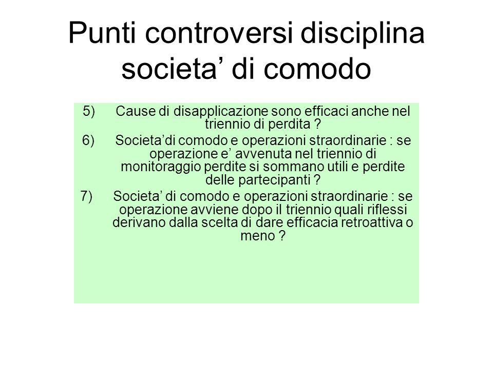 Punti controversi disciplina societa di comodo 5)Cause di disapplicazione sono efficaci anche nel triennio di perdita ? 6)Societadi comodo e operazion