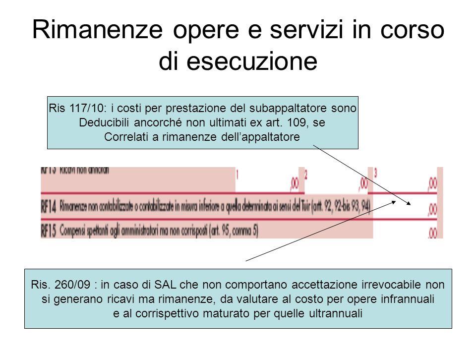 Rimanenze opere e servizi in corso di esecuzione Ris. 260/09 : in caso di SAL che non comportano accettazione irrevocabile non si generano ricavi ma r