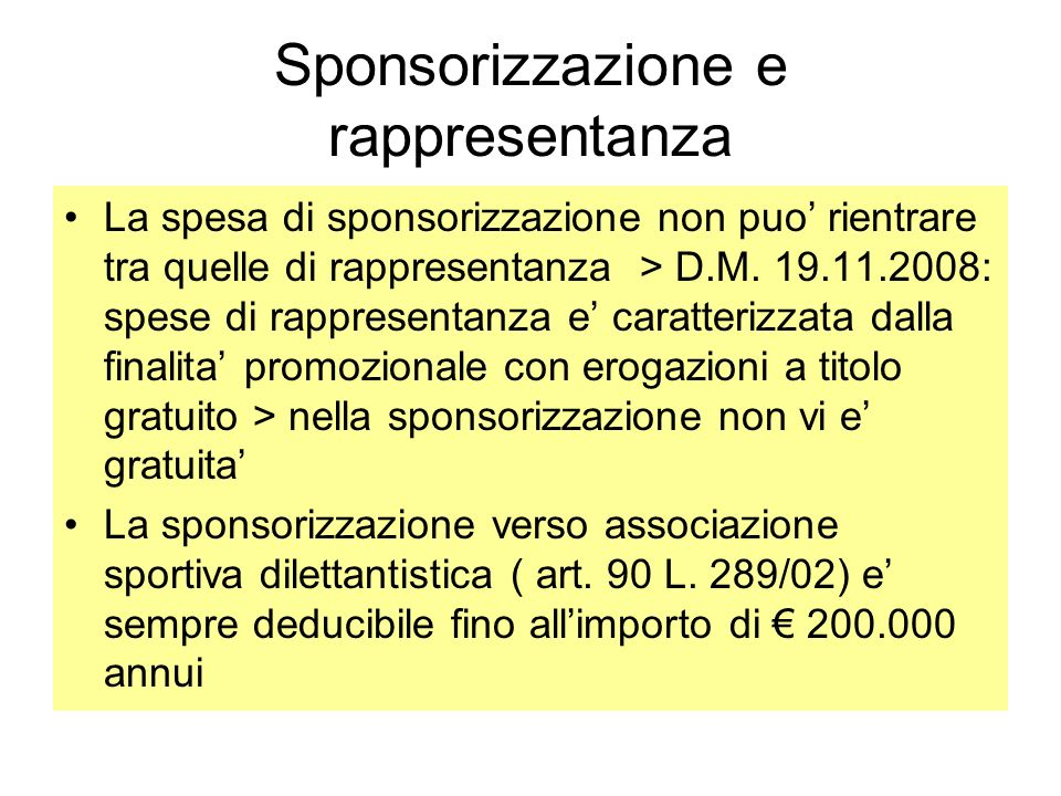 Sponsorizzazione e rappresentanza La spesa di sponsorizzazione non puo rientrare tra quelle di rappresentanza > D.M. 19.11.2008: spese di rappresentan