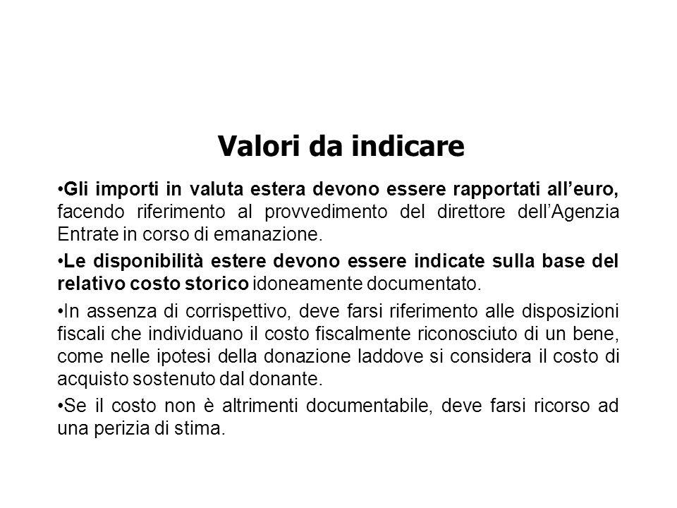 Gli importi in valuta estera devono essere rapportati alleuro, facendo riferimento al provvedimento del direttore dellAgenzia Entrate in corso di emanazione.