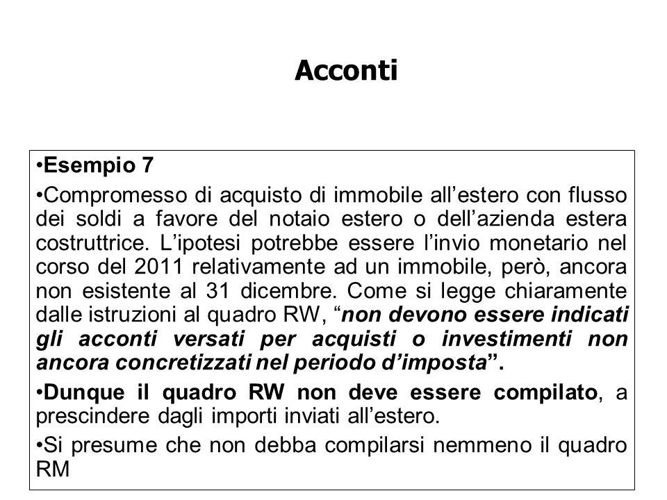 Esempio 7 Compromesso di acquisto di immobile allestero con flusso dei soldi a favore del notaio estero o dellazienda estera costruttrice.