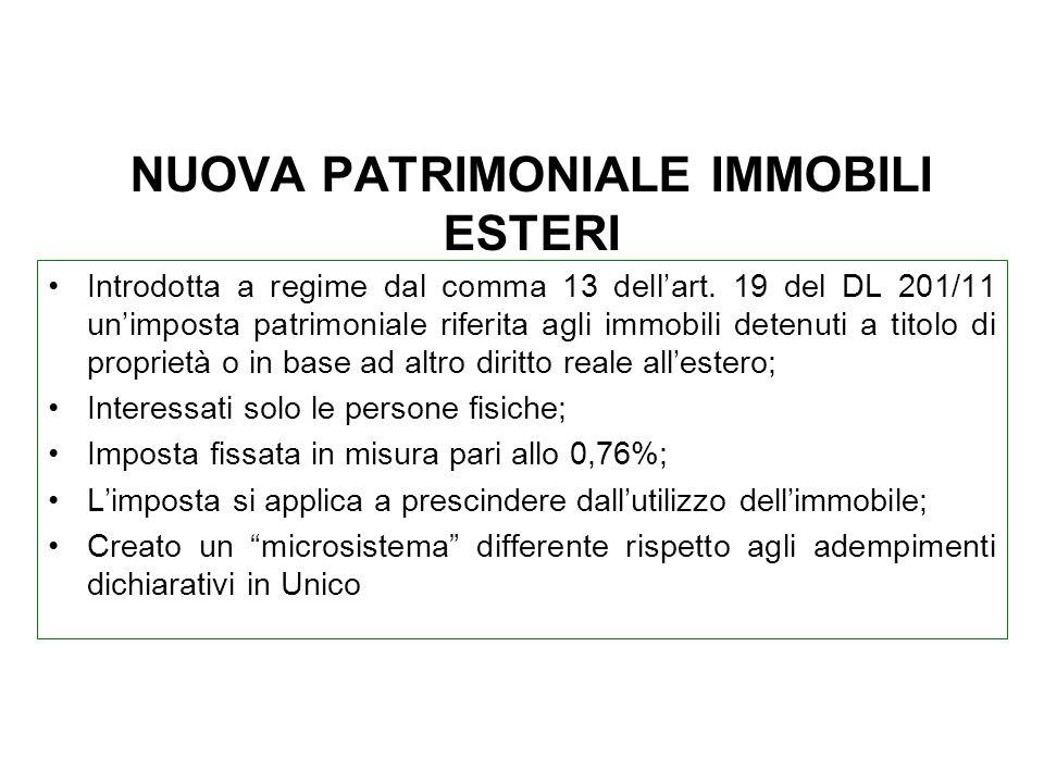 NUOVA PATRIMONIALE IMMOBILI ESTERI Introdotta a regime dal comma 13 dellart.