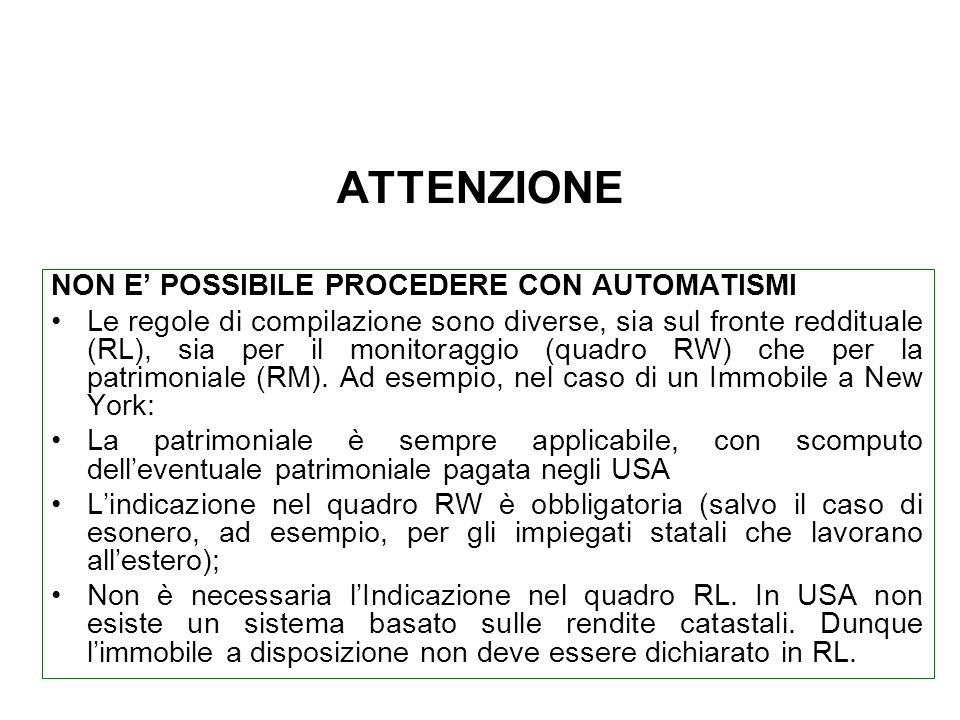 ATTENZIONE NON E POSSIBILE PROCEDERE CON AUTOMATISMI Le regole di compilazione sono diverse, sia sul fronte reddituale (RL), sia per il monitoraggio (