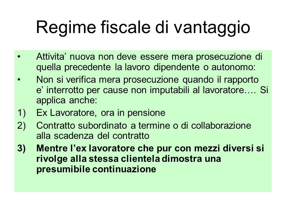 Regime fiscale di vantaggio Attivita nuova non deve essere mera prosecuzione di quella precedente la lavoro dipendente o autonomo: Non si verifica mer