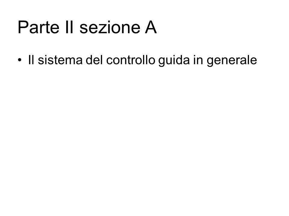Parte II sezione A Il sistema del controllo guida in generale