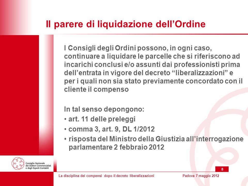 La disciplina dei compensi dopo il decreto liberalizzazioniPadova 7 maggio 2012 9 La struttura della tariffa DM 2 settembre 2010, n.