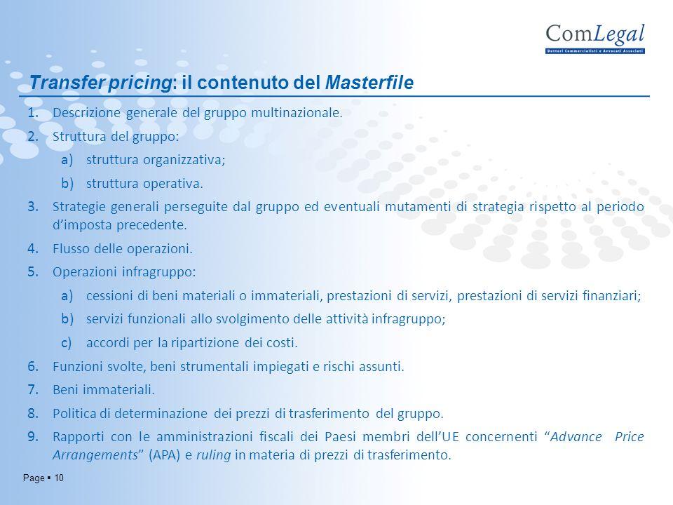 Page 10 Transfer pricing: il contenuto del Masterfile 1. Descrizione generale del gruppo multinazionale. 2. Struttura del gruppo: a) struttura organiz